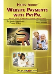 Happy about Website Payments with Paypal: Answers to Over 40 of the Most Commonly Asked Questions ebook by Ivaskevicius, Stephen