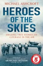 Heroes of the Skies ebook by Michael Ashcroft