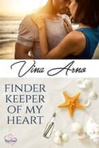 Finder Keeper Of My Heart ebook by Vina Arno