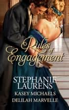 Rules of Engagement: The Reasons for Marriage (Lester Family, Book 1) / The Wedding Party / Unlaced (Mills & Boon M&B) ebook by Stephanie Laurens, Kasey Michaels, Delilah Marvelle