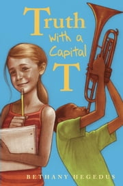 Truth with a Capital T ebook by Bethany Hegedus