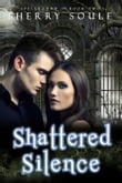 Shattered Silence: Book Two