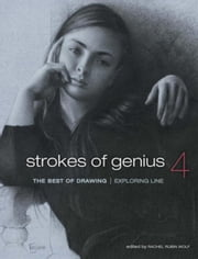 Strokes of Genius 4: Exploring Line ebook by Wolf, Rachel Rubin