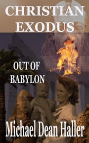 Christian Exodus Out of Babylon ebook by Michael Haller