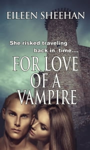 For Love of a Vampire ebook by Eileen Sheehan
