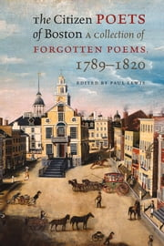 The Citizen Poets of Boston - $22.95 pa, ebook by Paul Lewis