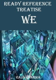 Ready Reference Treatise: We ebook by Raja Sharma