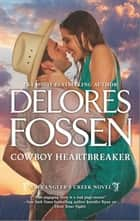 Cowboy Heartbreaker (A Wrangler's Creek Novel, Book 11) 電子書 by Delores Fossen