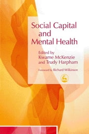 Social Capital and Mental Health ebook by Kwame McKenzie,Trudy Harpham