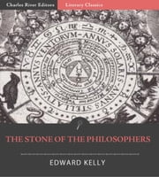 The Stone of the Philosophers ebook by Edward Kelly