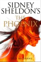 The Phoenix eBook by Sidney Sheldon, Tilly Bagshawe
