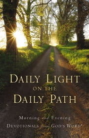 Daily Light on the Daily Path - Morning and Evening Devotionals from God's Word® ebook by Baker Publishing Group