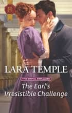 The Earl's Irresistible Challenge ebook by Lara Temple