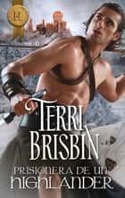 Prisionera de un highlander eBook by Terri Brisbin