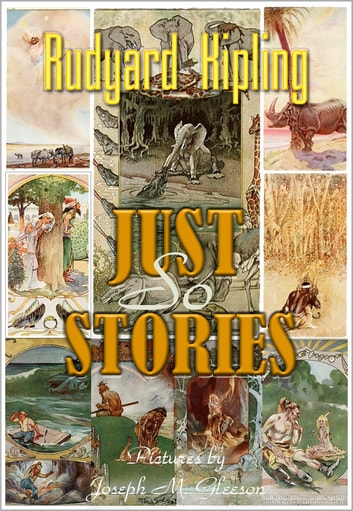 Just So Stories - Kipling's Stories for Children (fully illustrated in colour) ebook by Rudyard Kipling
