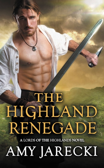 The Highland Renegade ebook by Amy Jarecki