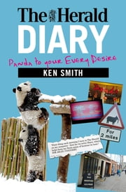 The Herald Diary - Panda to your Every Desire ebook by Ken Smith