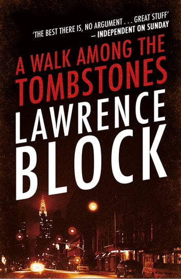 A Walk Among The Tombstones ebook by Lawrence Block