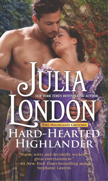 Hard-Hearted Highlander - A Sexy Scottish Historical Romance eBook by Julia London