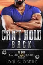 Can't Hold Back - Six Points Security, #4 ebook by