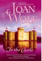 To the Castle ebook by Joan Wolf