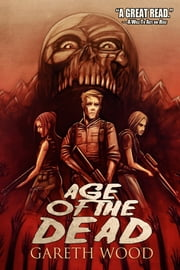 Age of the Dead ebook by Gareth Wood