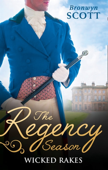 The Regency Season: Wicked Rakes: How to Disgrace a Lady / How to Ruin a Reputation (Mills & Boon M&B) ebook by Bronwyn Scott