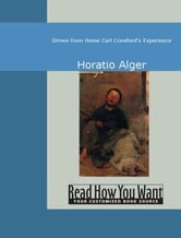 Driven From Home Carl Crawford's Experience ebook by Horatio Alger
