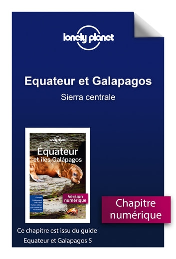 Equateur et Galapagos - Sierra centrale eBook by LONELY PLANET FR