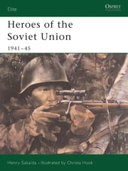 Heroes of the Soviet Union 1941?45 ebook by Henry Sakaida,Christa Hook