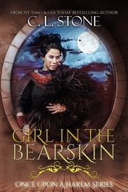 Girl in the Bearskin ebook by C. L. Stone