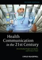 Health Communication in the 21st Century ebook by Lisa Sparks,Kevin B. Wright,H. Dan O'Hair
