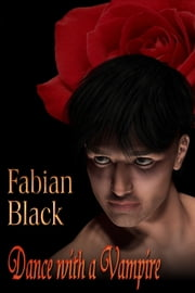 Dance With A Vampire ebook by Fabian Black