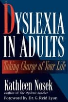 Dyslexia in Adults ebook by Kathleen Nosek