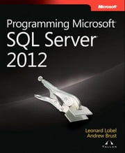 Programming Microsoft SQL Server 2012 ebook by Andrew Brust, Leonard G. Lobel