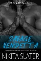 Savage Vendetta ebook by Nikita Slater