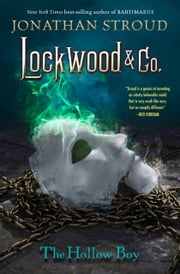 Lockwood & Co. Book Three: The Hollow Boy ebook by Jonathan Stroud,Grzegorz Krysinski