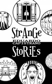 Strange Stories eBook by Eduardo Capistrano