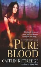 Pure Blood ebook by Caitlin Kittredge