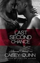 Last Second Chance ebook by Caisey Quinn