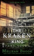 The Kraken King Part VII - The Kraken King and the Empress's Eyes ebook by Meljean Brook