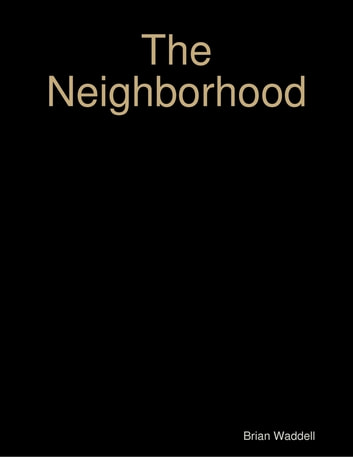 The Neighborhood ebook by Brian Waddell