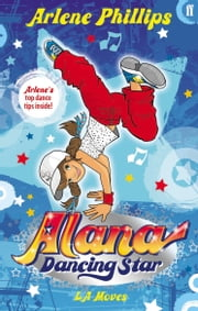 Alana Dancing Star: LA Moves ebook by Arlene Phillips,Pixie Potts