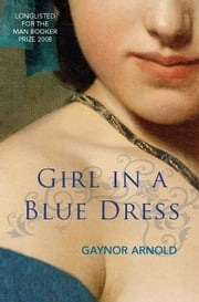 Girl in a Blue Dress ebook by Arnold, Gaynor