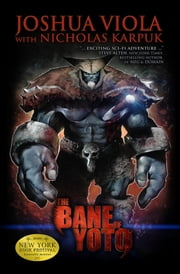 The Bane of Yoto ebook by Joshua Viola,Nicholas Karpuk,Pela Via,Nick Runge,Tyler Kirkham