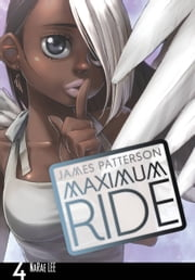 Maximum Ride: The Manga, Vol. 4 ebook by James Patterson,NaRae Lee