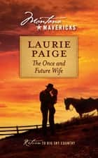 The Once And Future Wife ebook by Laurie Paige