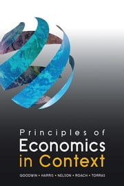 Principles of Economics in Context ebook by Neva Goodwin, Jonathan M. Harris, Julie A. Nelson,...