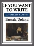 If You Want to Write ebook by Brenda Ueland