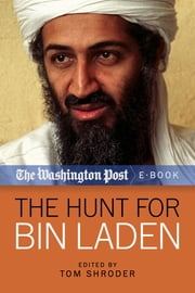 The Hunt for Bin Laden ebook by The Washington Post,Tom Shroder